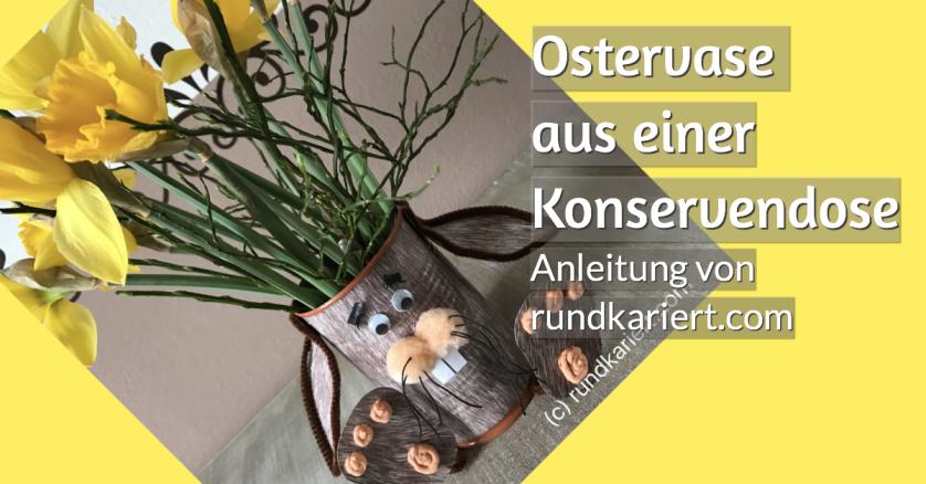 Ostervase aus einer Konservendose Anleitung DIY rundkariert ruka unikate