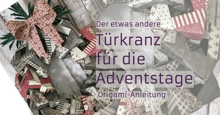 Weihnachtlicher Türkranz für die Adventstag Origami-Anleitung rundkariert ruka unikate