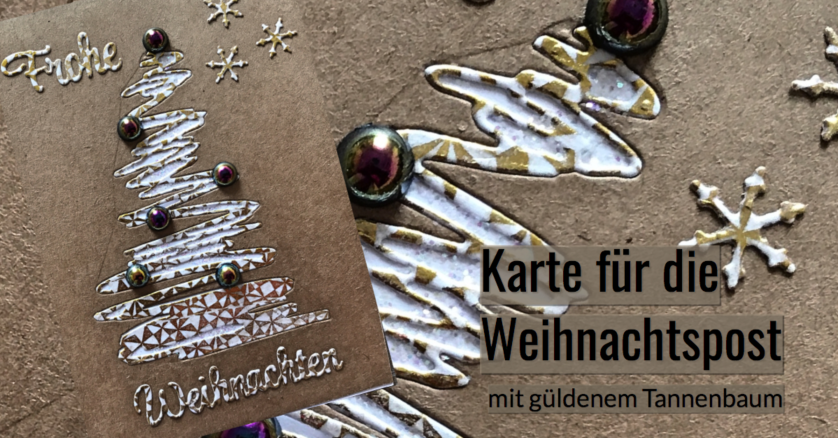 Weihnachtskarte Tannenbaum sizzix Anleitung tim holtz Weihnachtsbaum