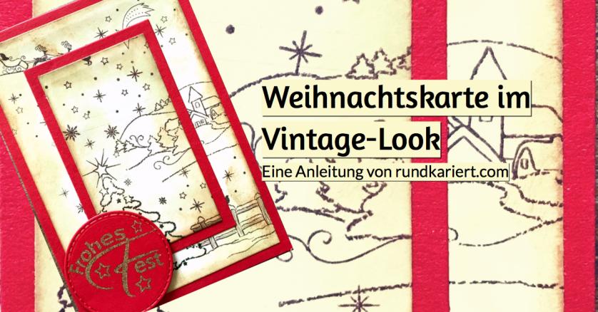 Weihnachtskarte Vintage-Look Anleitung Sizzix Distress Ink rundkariert ruka unikate