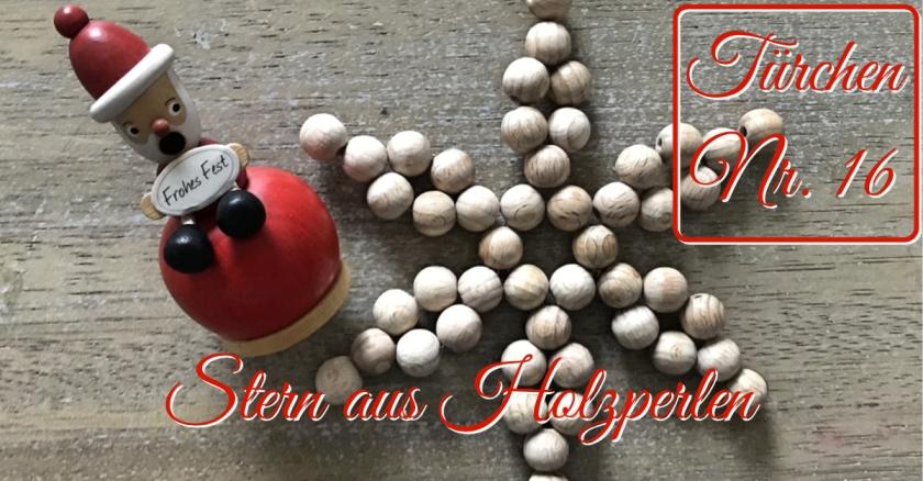 Adventskalender Türchen Nr. 16 Stern aus Holzperlen DIY Anleitung rundkariert ruka unikate